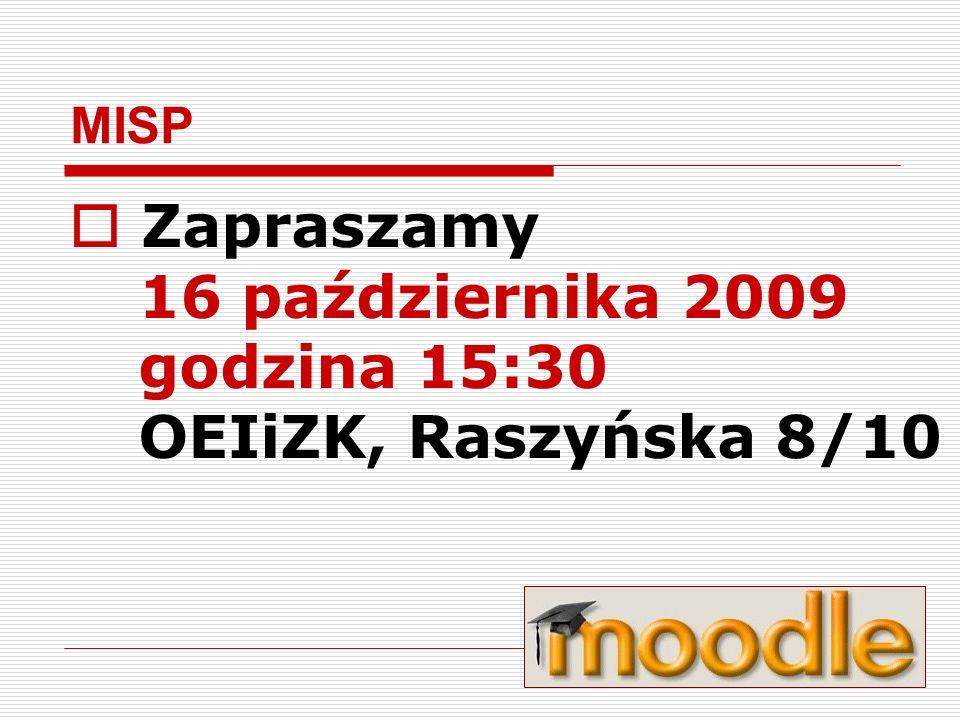 Zapraszamy 16 października 2009 godzina 15:30 OEIiZK, Raszyńska 8/10