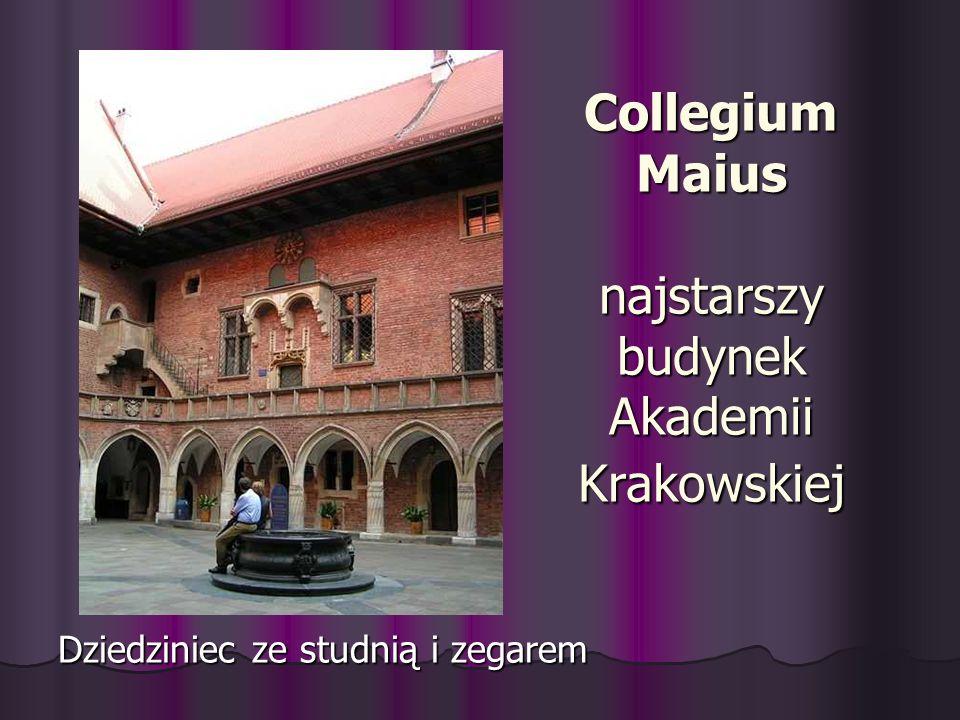 Collegium Maius najstarszy budynek Akademii Krakowskiej