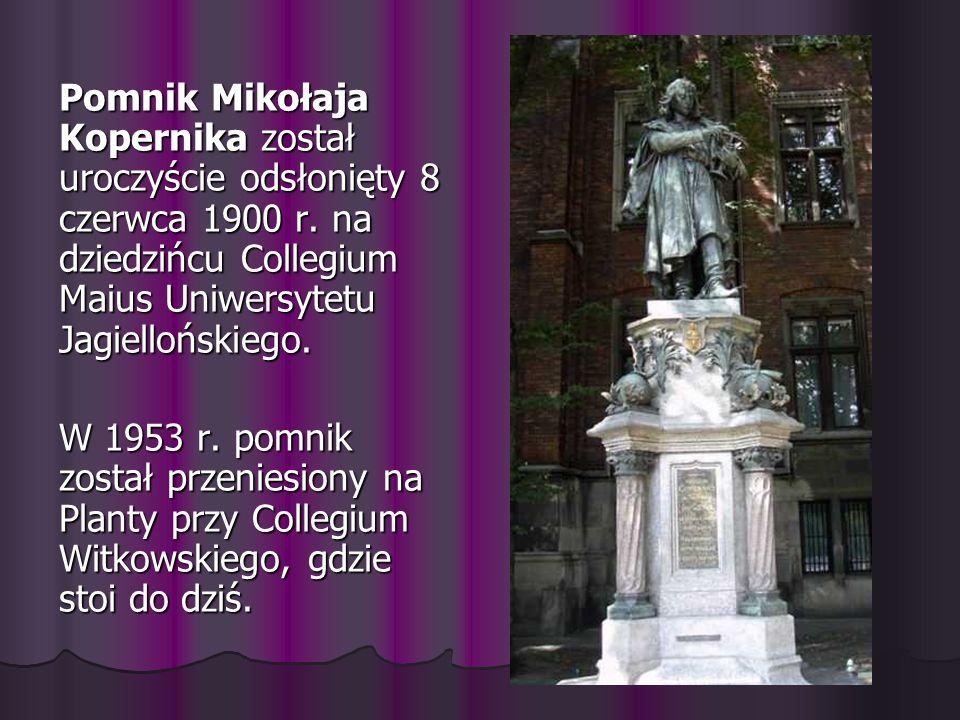 Pomnik Mikołaja Kopernika został uroczyście odsłonięty 8 czerwca 1900 r. na dziedzińcu Collegium Maius Uniwersytetu Jagiellońskiego.