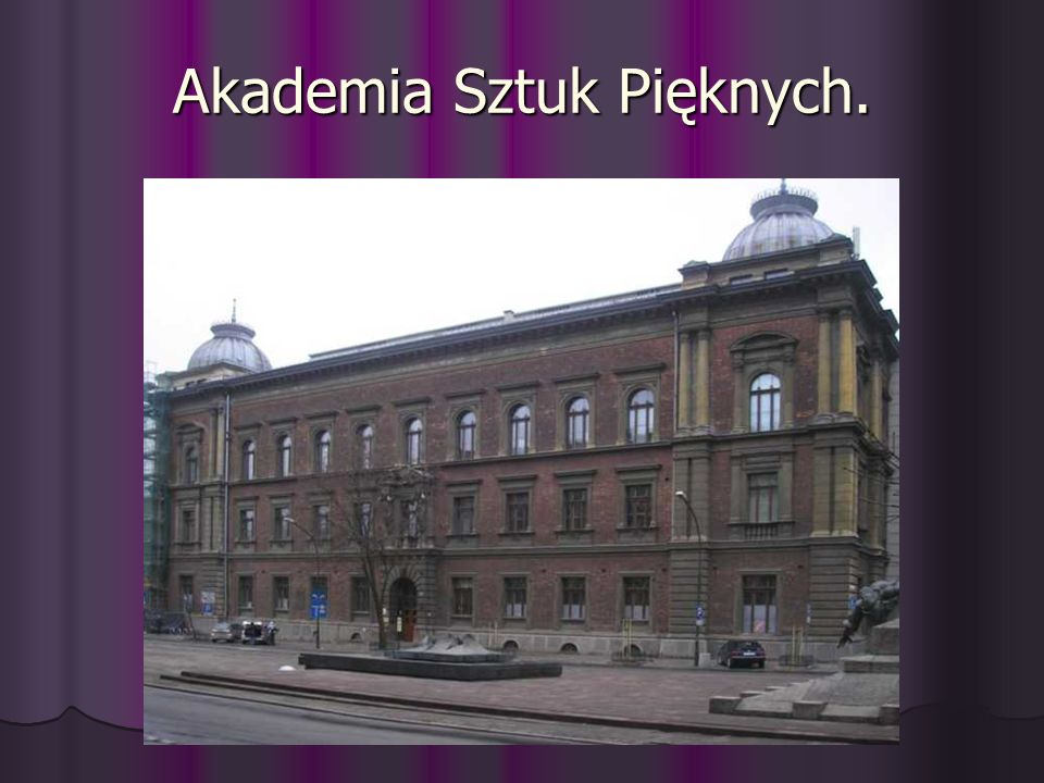 Akademia Sztuk Pięknych.