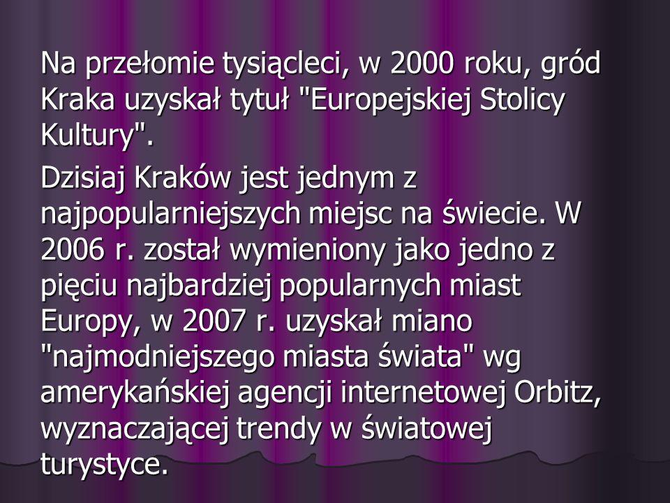 Na przełomie tysiącleci, w 2000 roku, gród Kraka uzyskał tytuł Europejskiej Stolicy Kultury .
