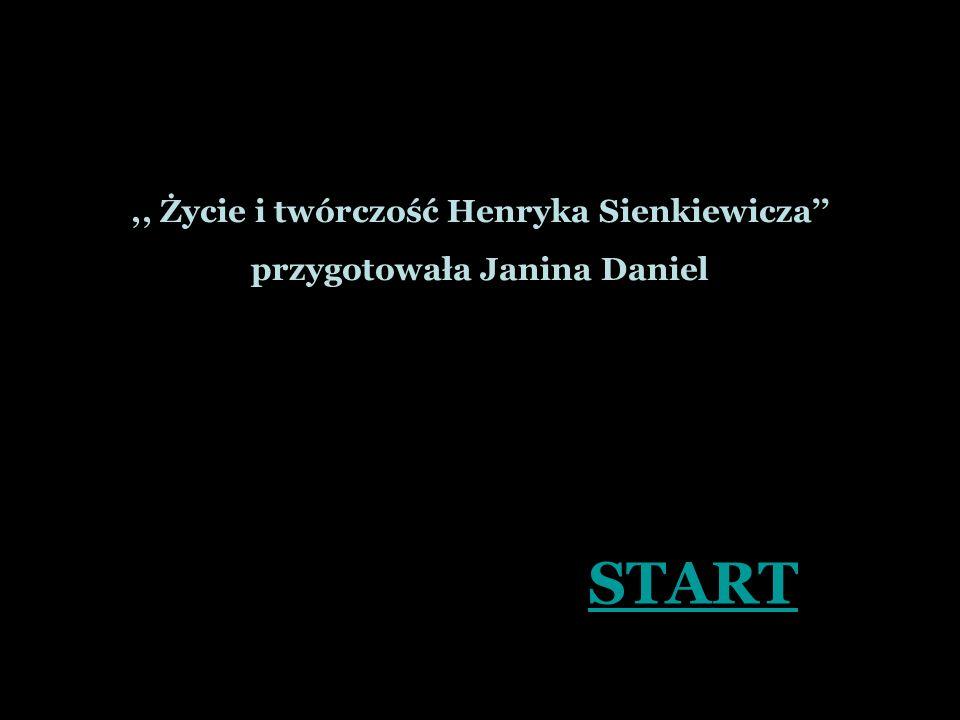 ,, Życie i twórczość Henryka Sienkiewicza'' przygotowała Janina Daniel