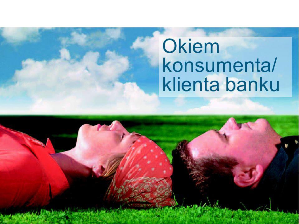 Okiem konsumenta/ klienta banku
