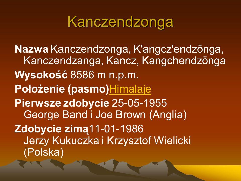 Kanczendzonga Nazwa Kanczendzonga, K angcz endzönga, Kanczendzanga, Kancz, Kangchendzönga. Wysokość 8586 m n.p.m.