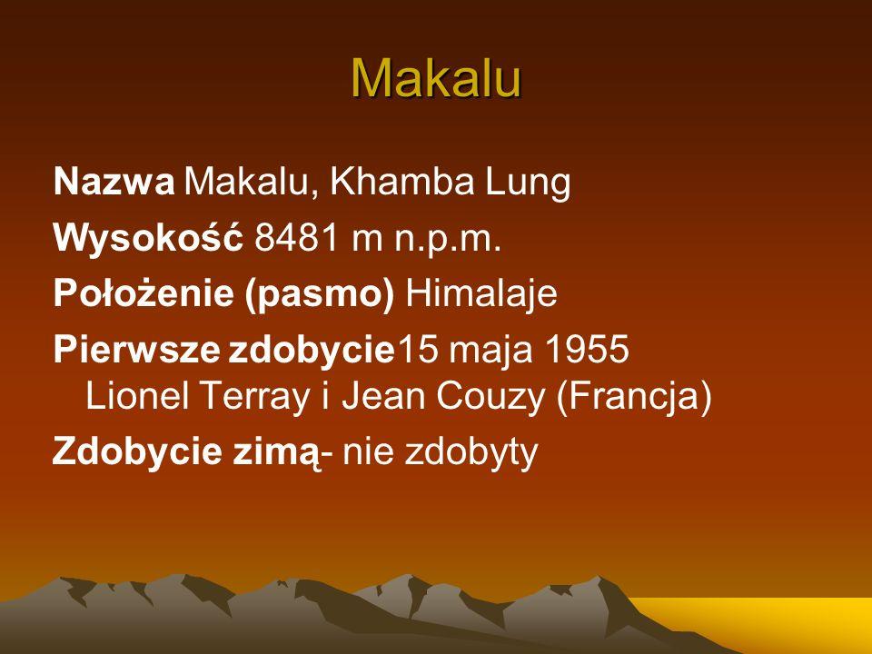 Makalu Nazwa Makalu, Khamba Lung Wysokość 8481 m n.p.m.