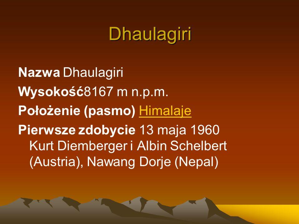 Dhaulagiri Nazwa Dhaulagiri Wysokość8167 m n.p.m.