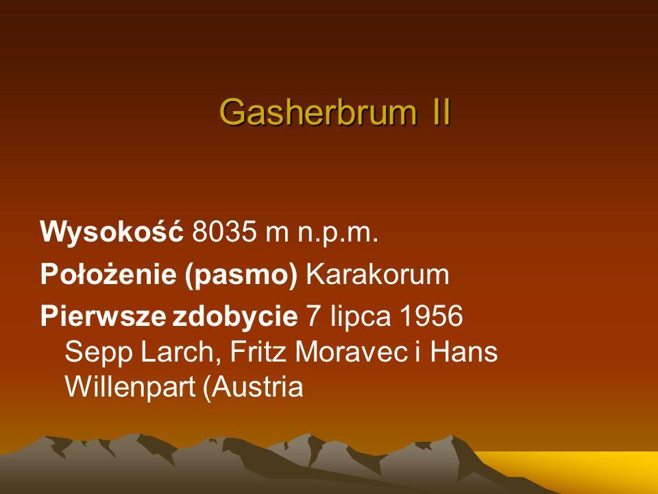 Gasherbrum II Wysokość 8035 m n.p.m. Położenie (pasmo) Karakorum