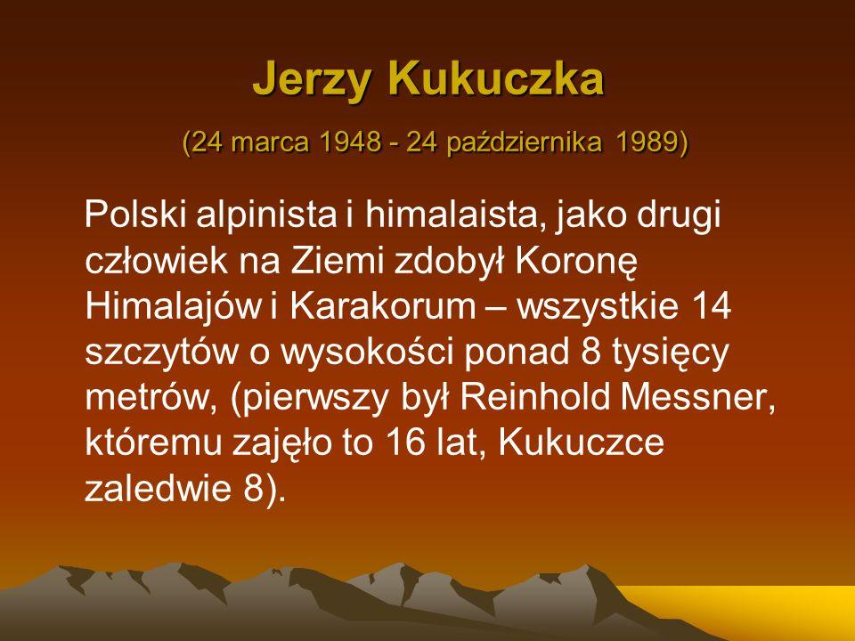 Jerzy Kukuczka (24 marca 1948 - 24 października 1989)