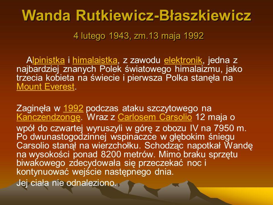 Wanda Rutkiewicz-Błaszkiewicz 4 lutego 1943, zm.13 maja 1992