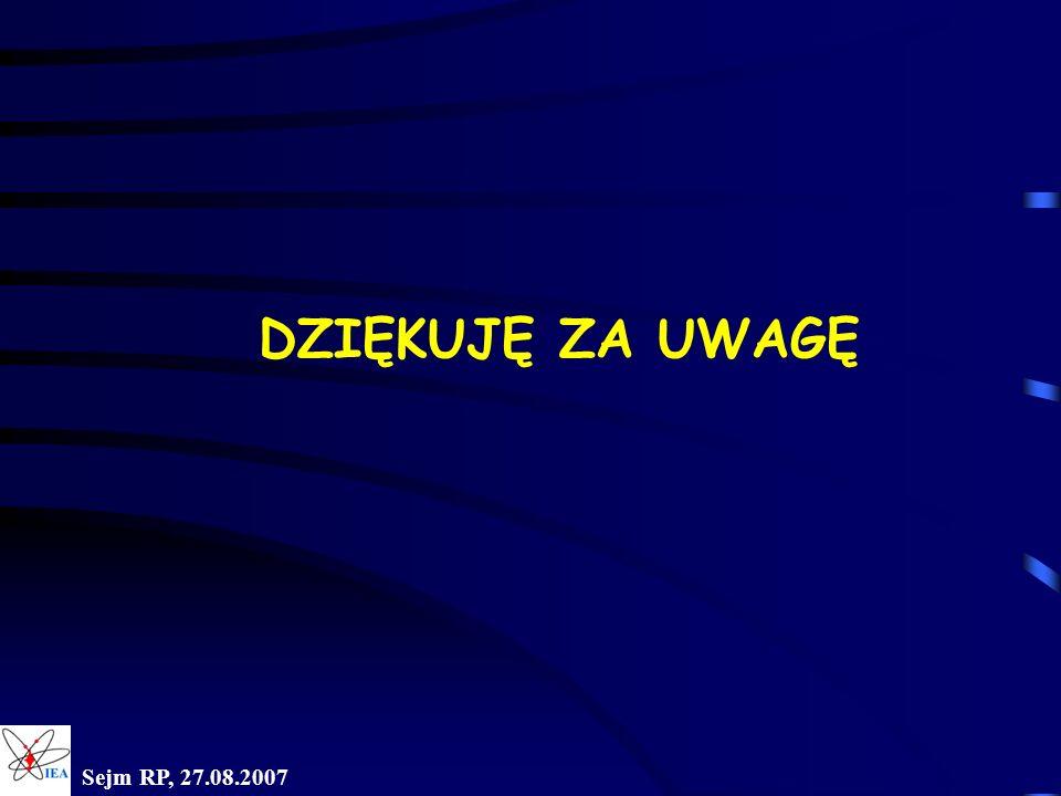 DZIĘKUJĘ ZA UWAGĘ Sejm RP, 27.08.2007