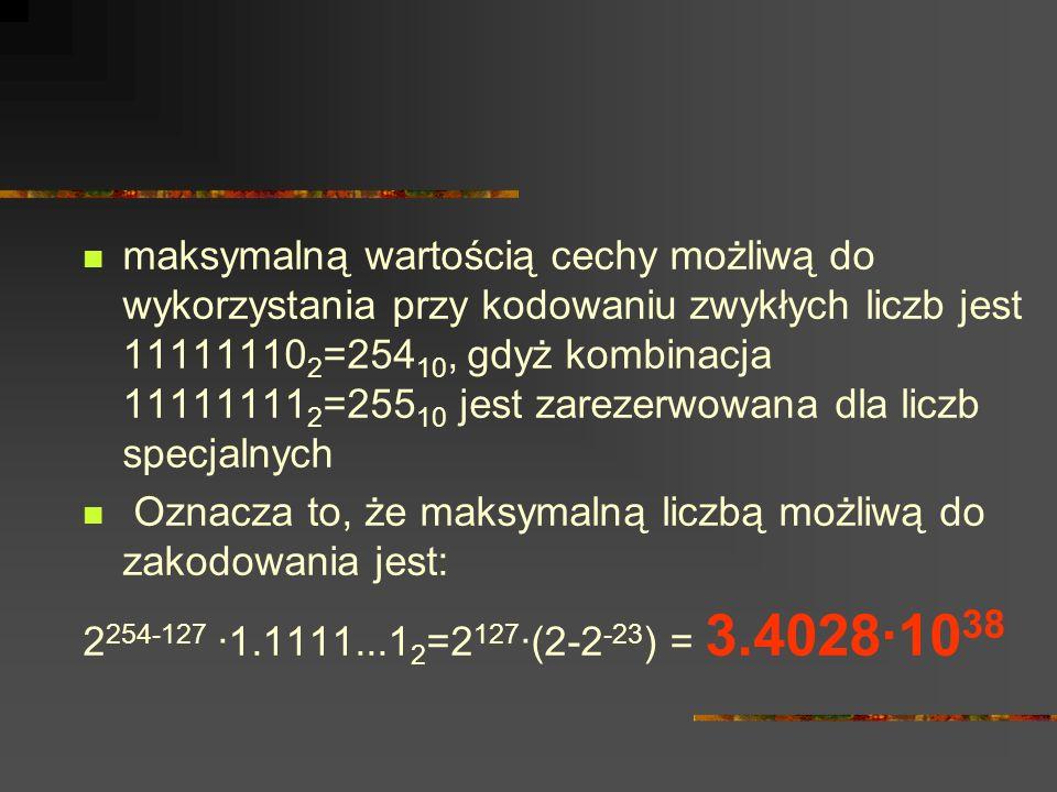 maksymalną wartością cechy możliwą do wykorzystania przy kodowaniu zwykłych liczb jest 111111102=25410, gdyż kombinacja 111111112=25510 jest zarezerwowana dla liczb specjalnych