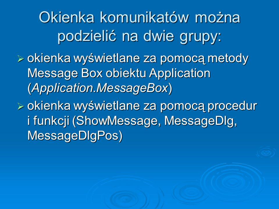 Okienka komunikatów można podzielić na dwie grupy: