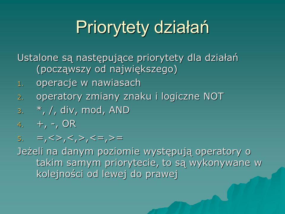 Priorytety działań Ustalone są następujące priorytety dla działań (począwszy od największego) operacje w nawiasach.