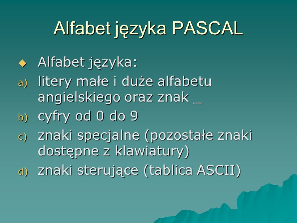 Alfabet języka PASCAL Alfabet języka: