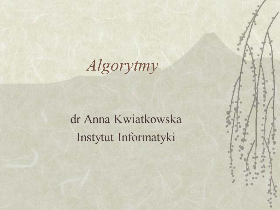 dr Anna Kwiatkowska Instytut Informatyki