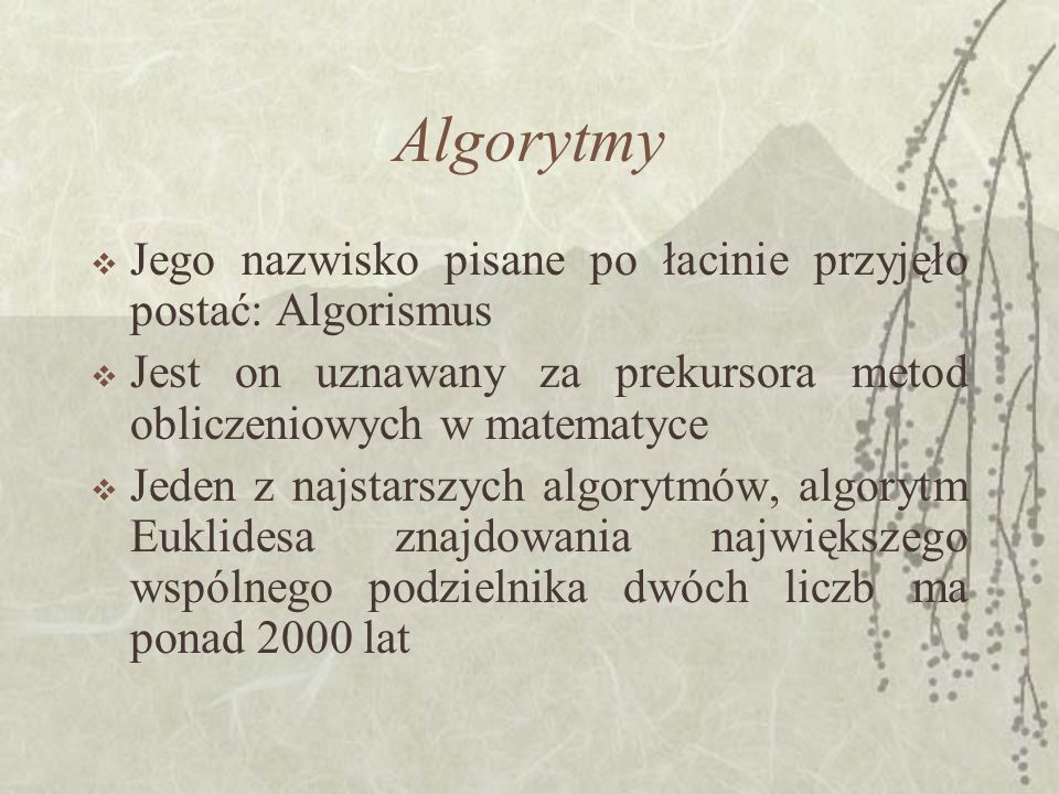 Algorytmy Jego nazwisko pisane po łacinie przyjęło postać: Algorismus
