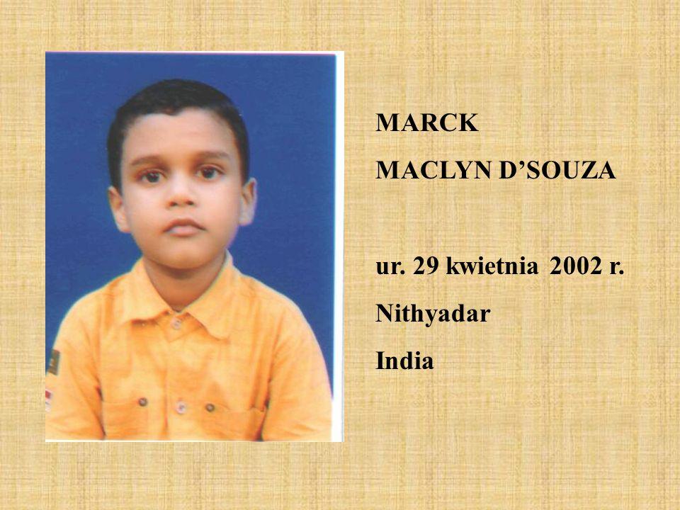 MARCK MACLYN D'SOUZA ur. 29 kwietnia 2002 r. Nithyadar India