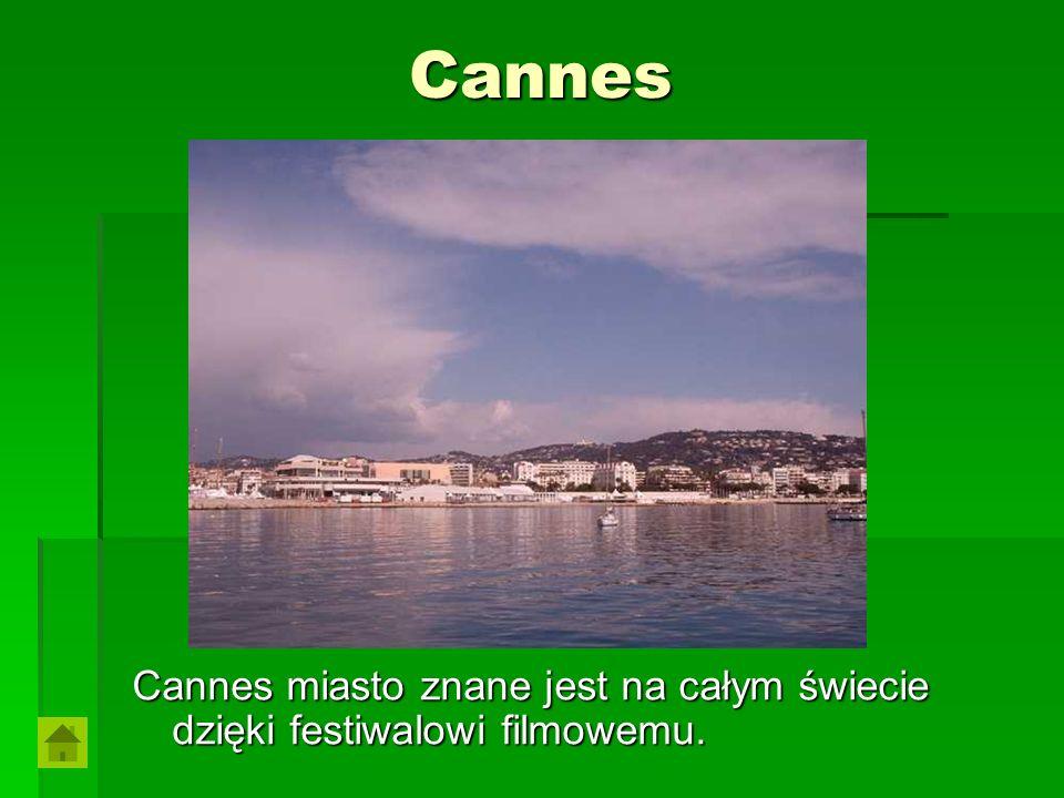 Cannes Cannes miasto znane jest na całym świecie dzięki festiwalowi filmowemu.