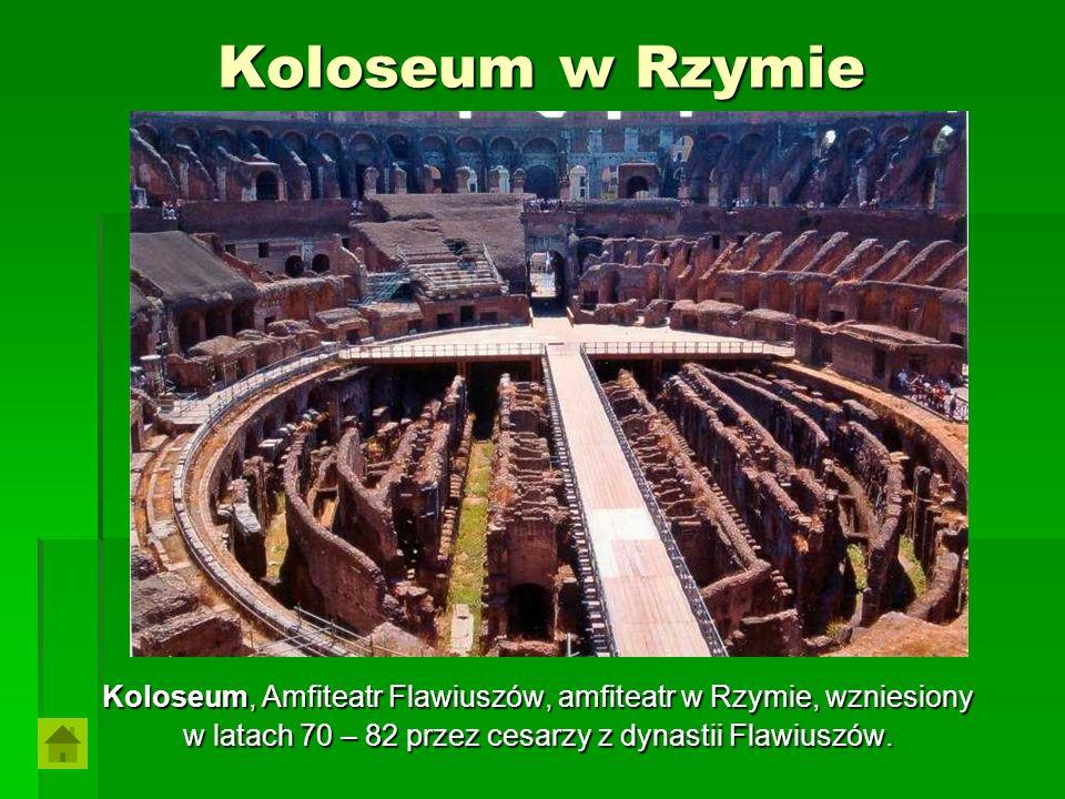 Koloseum w Rzymie Koloseum, Amfiteatr Flawiuszów, amfiteatr w Rzymie, wzniesiony.