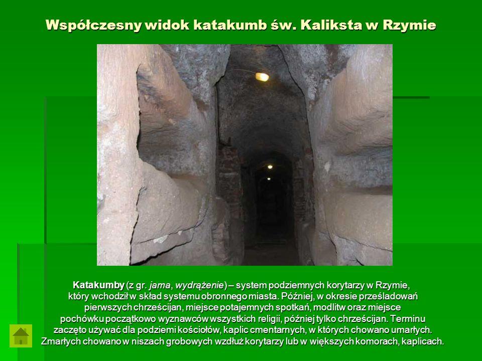 Współczesny widok katakumb św. Kaliksta w Rzymie