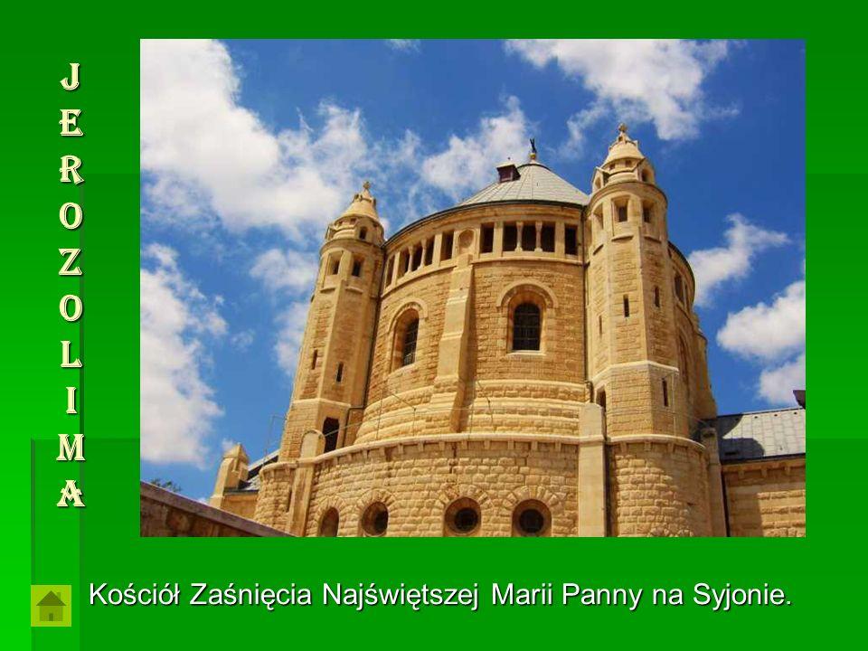 J e r o z o l i ma Kościół Zaśnięcia Najświętszej Marii Panny na Syjonie.