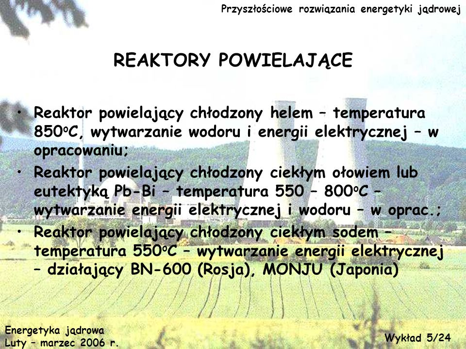 Przyszłościowe rozwiązania energetyki jądrowej