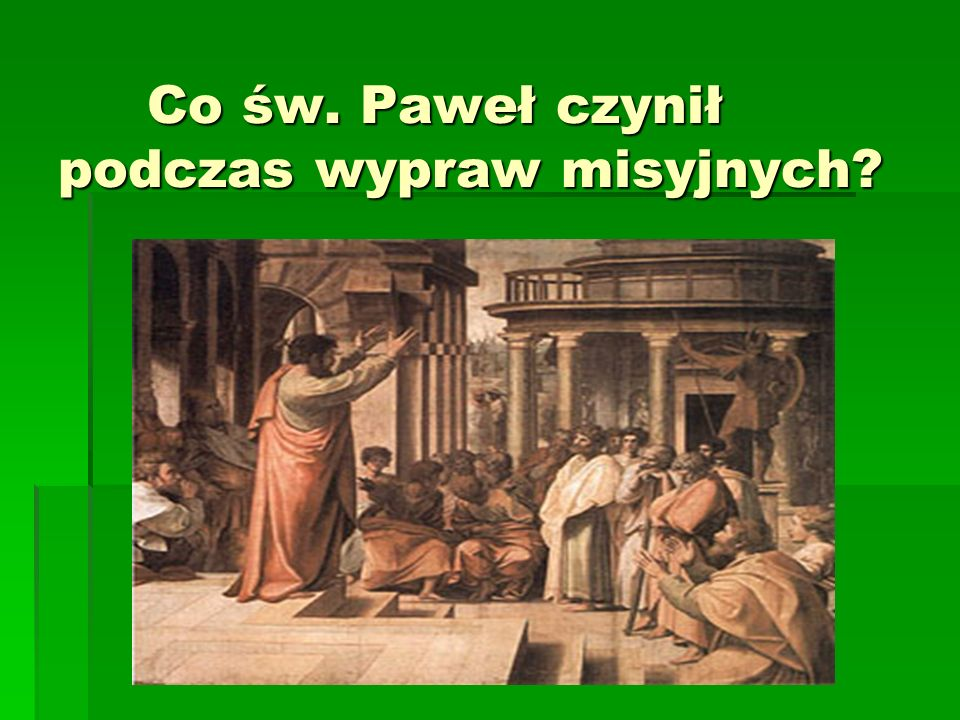 Co św. Paweł czynił podczas wypraw misyjnych