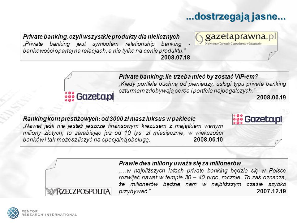 ...dostrzegają jasne... Private banking, czyli wszystkie produkty dla nielicznych.