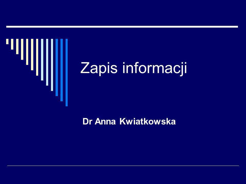 Zapis informacji Dr Anna Kwiatkowska