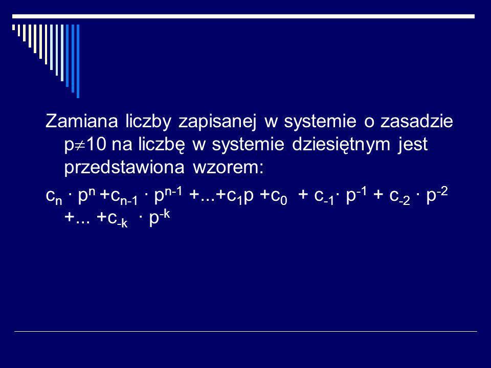Zamiana liczby zapisanej w systemie o zasadzie p10 na liczbę w systemie dziesiętnym jest przedstawiona wzorem: