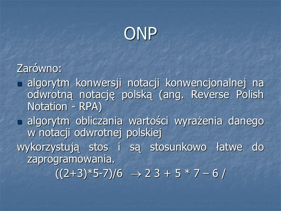 ONP Zarówno: algorytm konwersji notacji konwencjonalnej na odwrotną notację polską (ang. Reverse Polish Notation - RPA)
