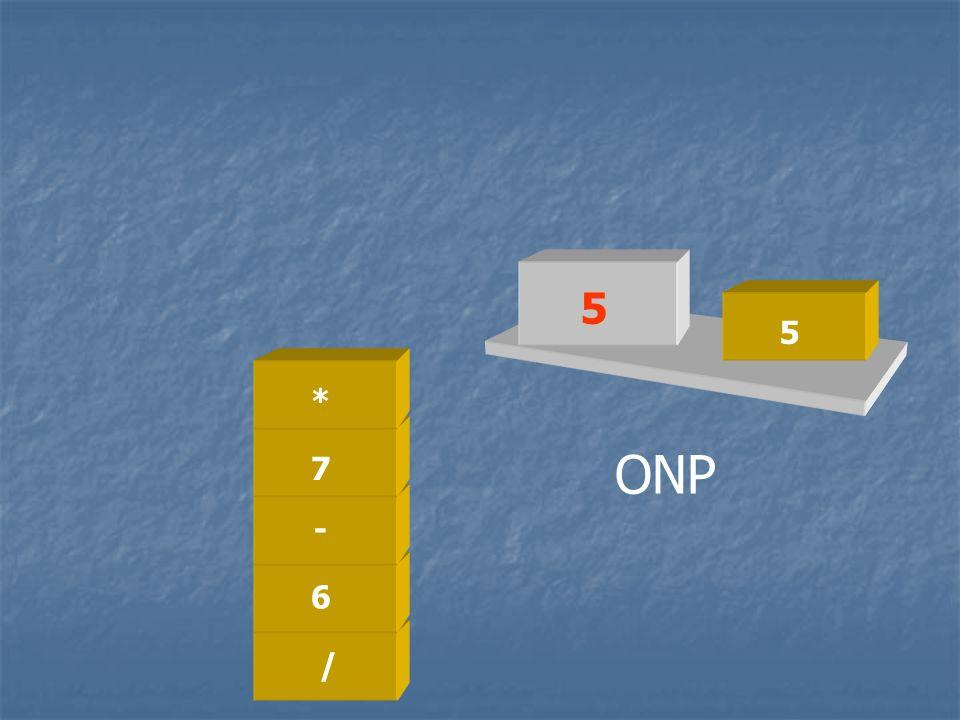 5 5 * 7 ONP - 6 / /