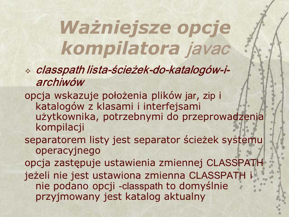 Ważniejsze opcje kompilatora javac