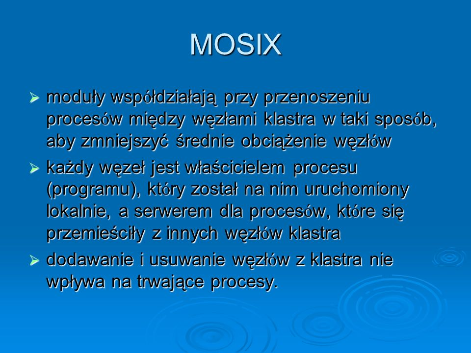 MOSIX moduły współdziałają przy przenoszeniu procesów między węzłami klastra w taki sposób, aby zmniejszyć średnie obciążenie węzłów.