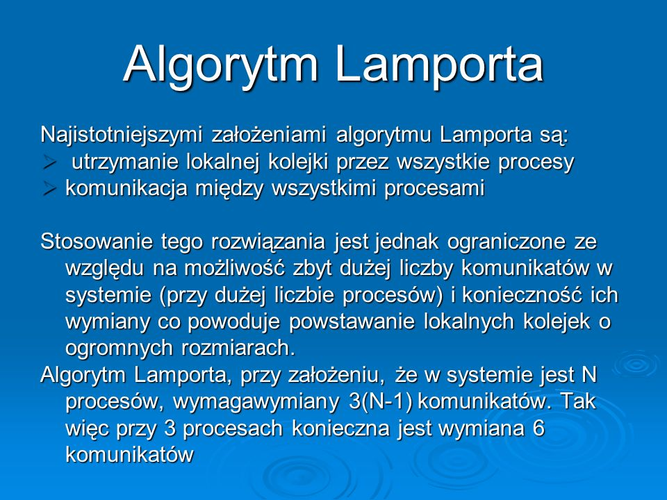 Algorytm Lamporta Najistotniejszymi założeniami algorytmu Lamporta są: