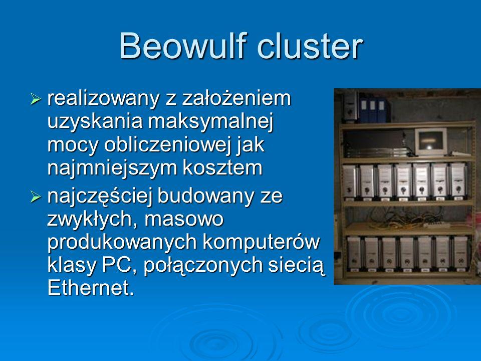 Beowulf cluster realizowany z założeniem uzyskania maksymalnej mocy obliczeniowej jak najmniejszym kosztem.
