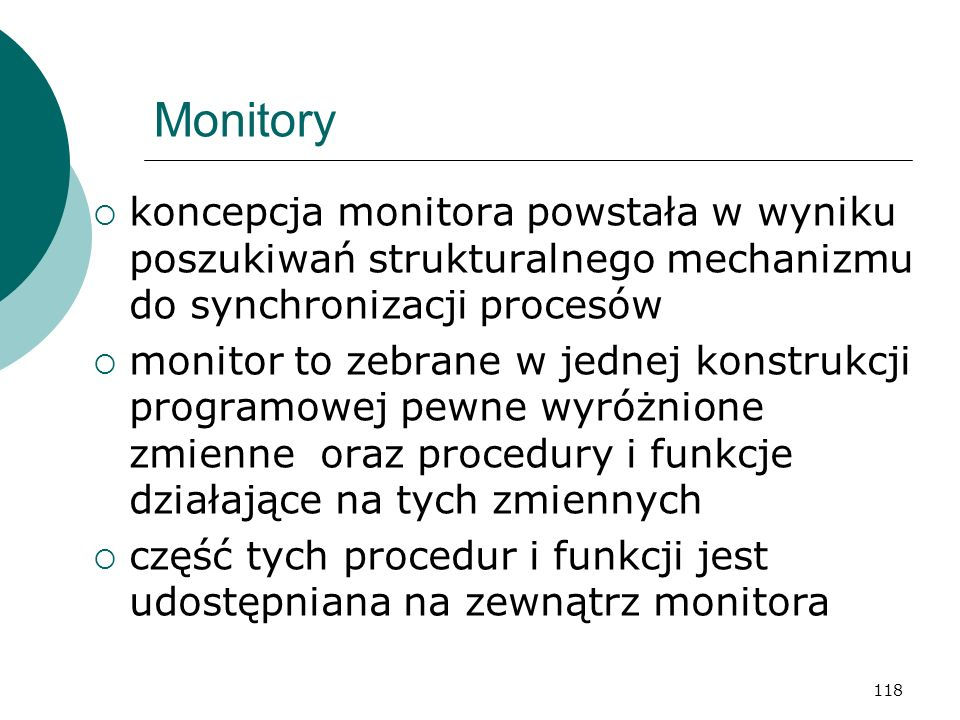 Monitory koncepcja monitora powstała w wyniku poszukiwań strukturalnego mechanizmu do synchronizacji procesów.