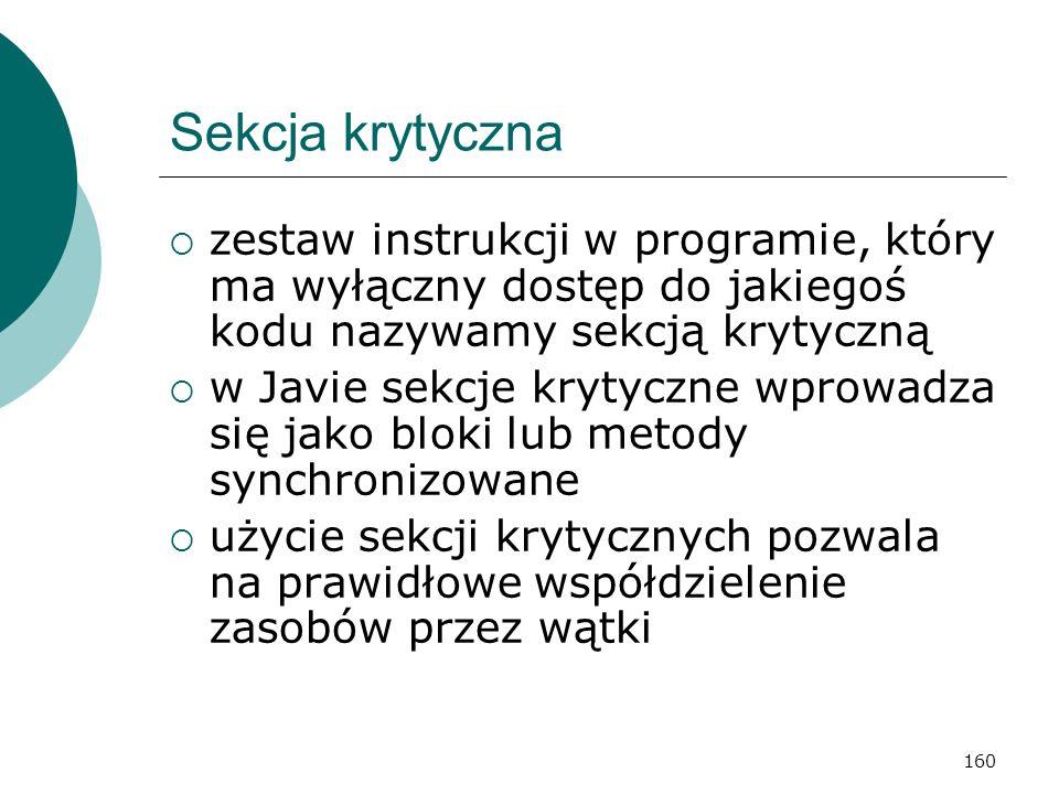 Sekcja krytyczna zestaw instrukcji w programie, który ma wyłączny dostęp do jakiegoś kodu nazywamy sekcją krytyczną.