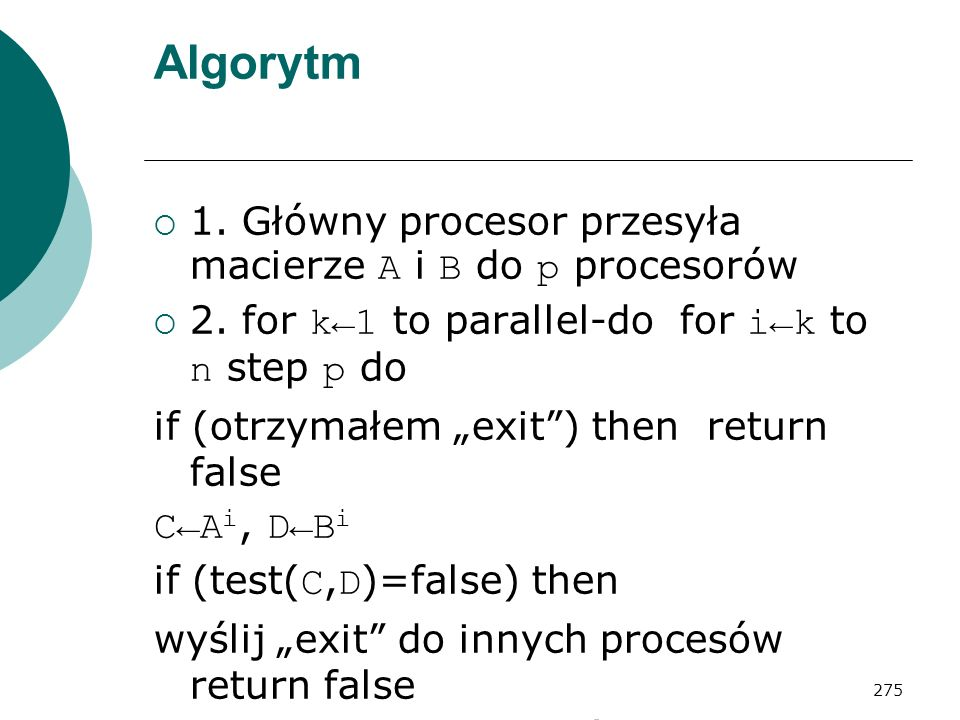 Algorytm 1. Główny procesor przesyła macierze A i B do p procesorów