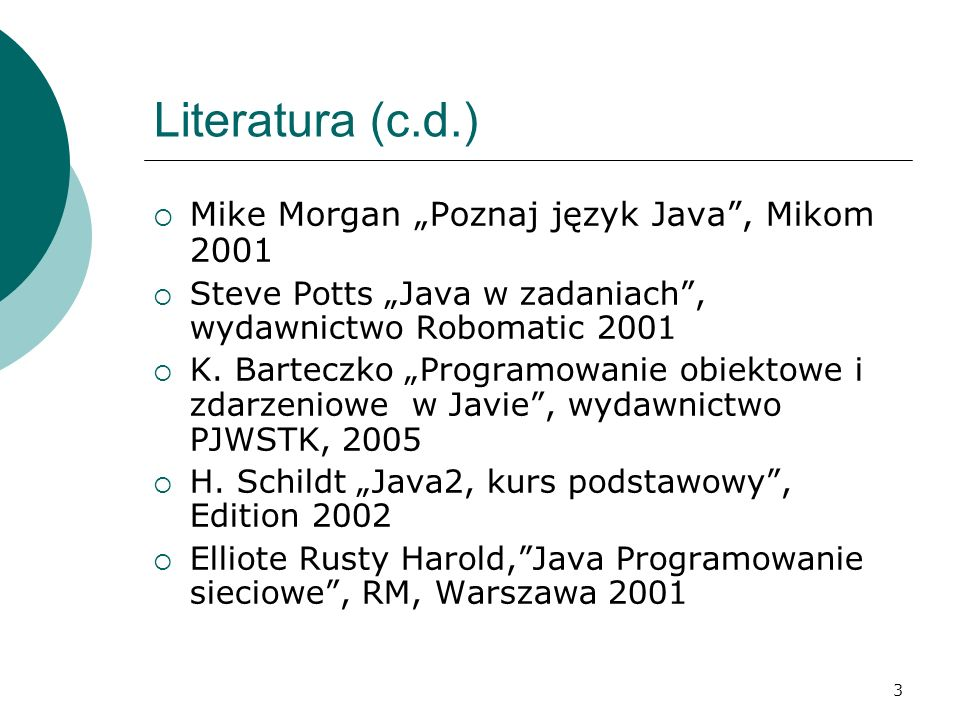 """Literatura (c.d.) Mike Morgan """"Poznaj język Java , Mikom 2001"""