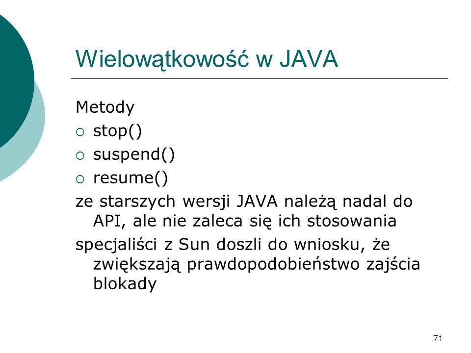 Wielowątkowość w JAVA Metody stop() suspend() resume()