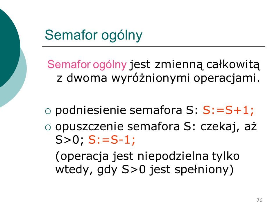 Semafor ogólny jest zmienną całkowitą z dwoma wyróżnionymi operacjami.