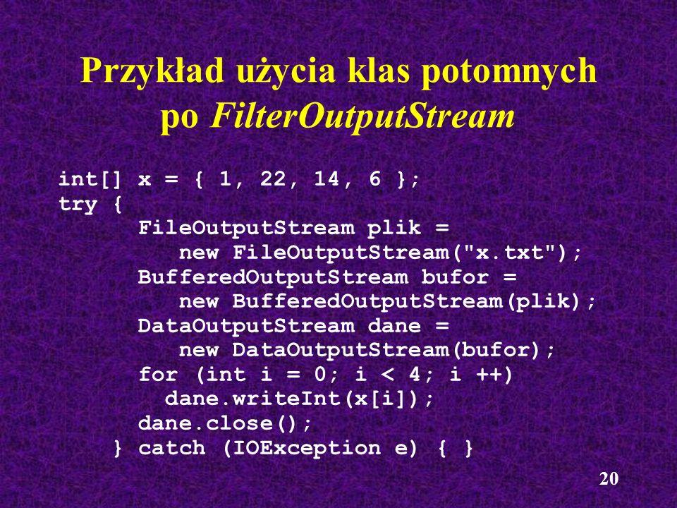 Przykład użycia klas potomnych po FilterOutputStream