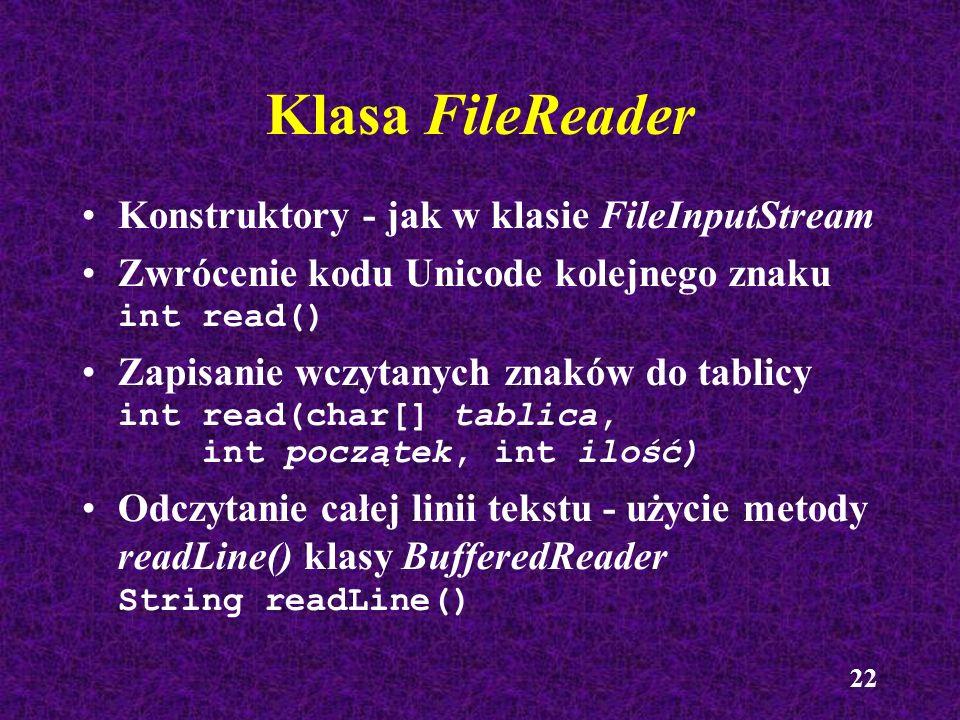 Klasa FileReader Konstruktory - jak w klasie FileInputStream