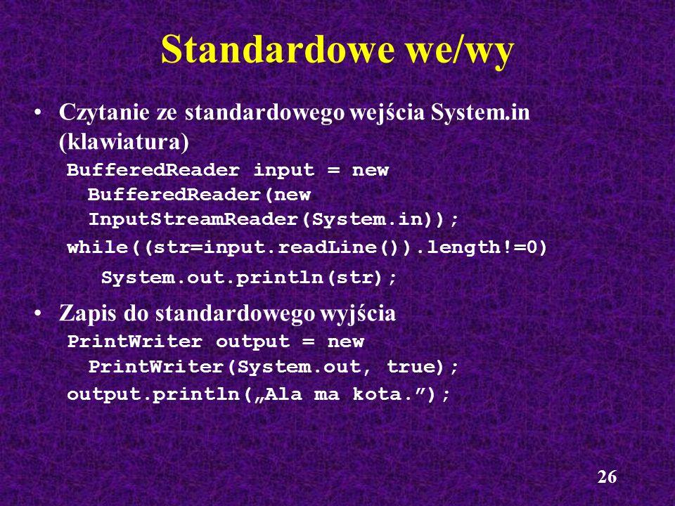Standardowe we/wy Czytanie ze standardowego wejścia System.in (klawiatura)