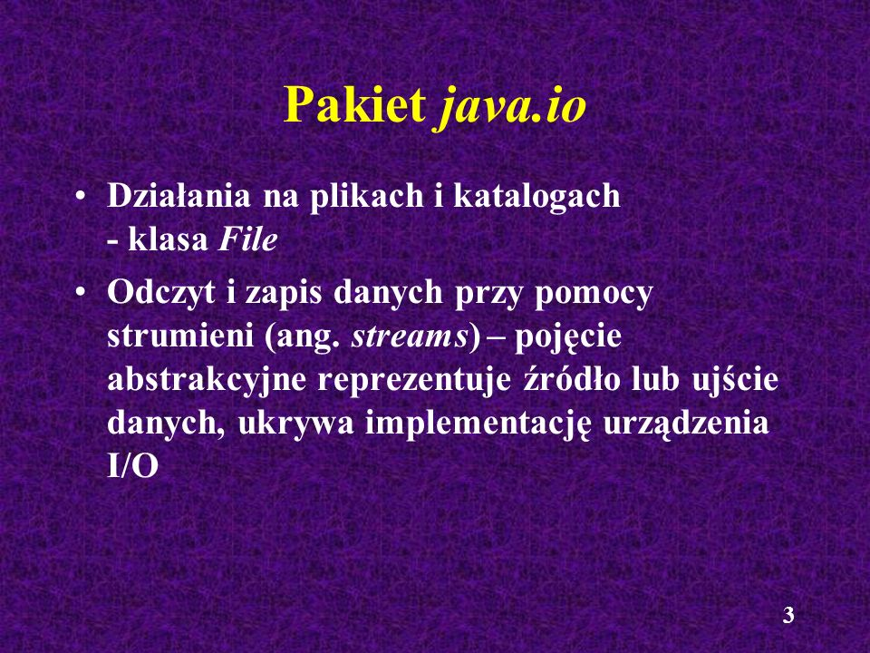 Pakiet java.io Działania na plikach i katalogach - klasa File