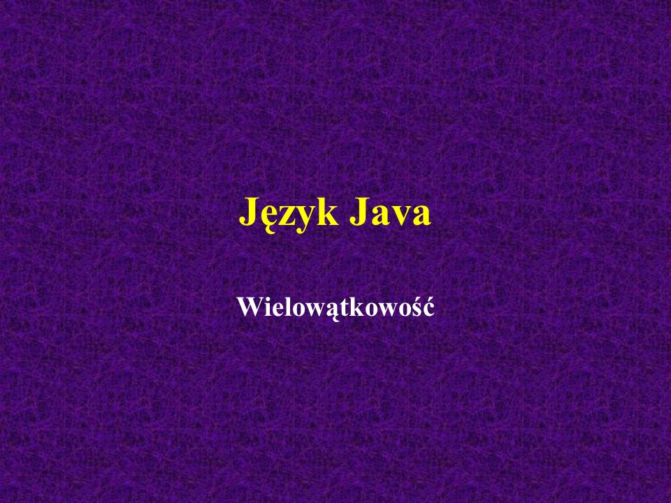Język Java Wielowątkowość