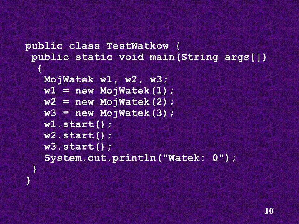 public class TestWatkow {