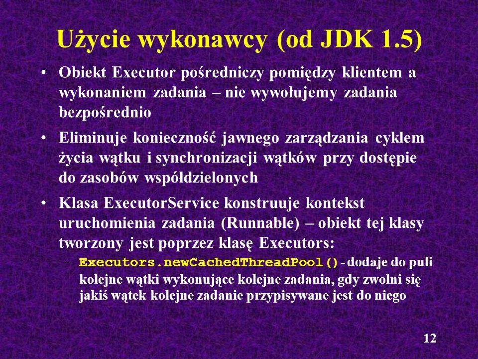 Użycie wykonawcy (od JDK 1.5)