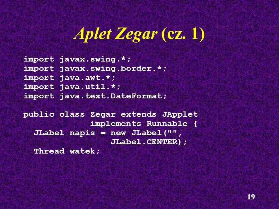 Aplet Zegar (cz. 1) import javax.swing.*; import javax.swing.border.*;